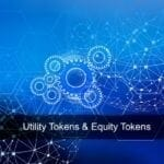 Utility Tokens & Equity Tokens